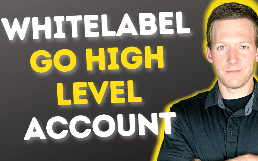 How To Whitelabel Go High Level (GHL) Account