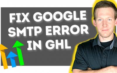 Fix Google SMTP Integration Error in Go High Level