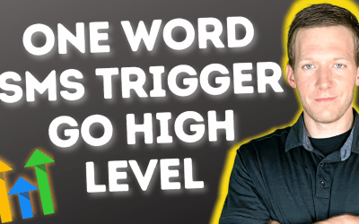 Go High Level – One Word/Phrase SMS Automation