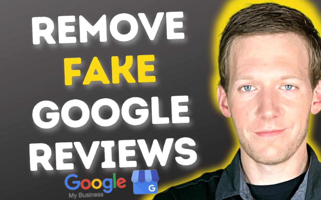Remove FAKE & NEGATIVE Google Reviews