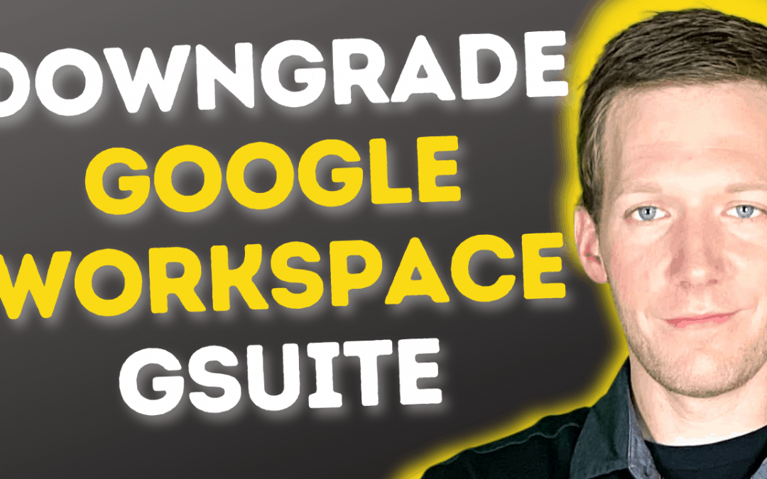 DOWNGRADE Google Workspace Or GSuite Account In 2021!